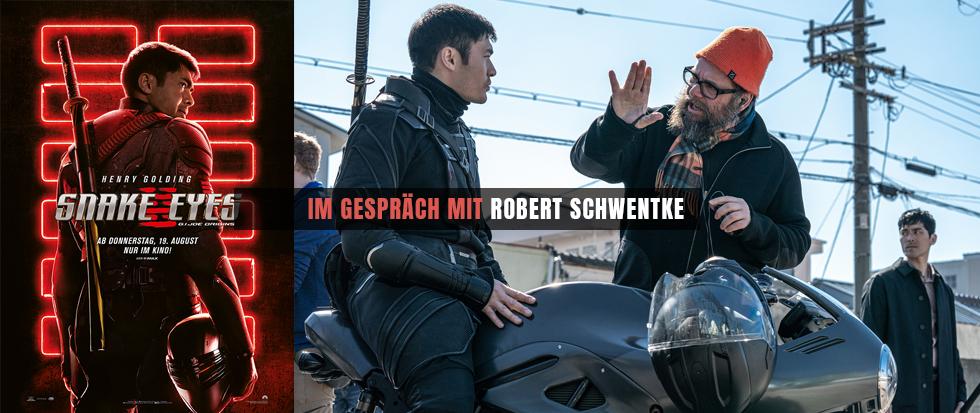 REGISSEUR ROBERT SCHWENTKE IM INTERVIEW ZU SNAKE EYES: G.I. JOE ORIGINS